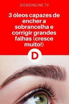 Crescimento de sobrancelhas | 3 óleos capazes de encher a sobrancelha e corrigir grandes falhas (cresce muito!) | Acreditem, o resultado é simplesmente incrível!
