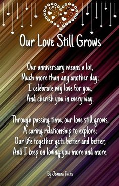 Our Love Still Grows quotes marriage marriage quotes anniversary wedding anniversary happy anniversary happy anniversary quotes happy anniversary quotes to my husband happy anniversary quotes to my wife Anniversary Poems For Husband, Happy Marriage Anniversary Quotes, Wedding Anniversary Poems, Birthday Message For Husband, Happy Anniversary Wishes, Birthday Quotes For Him, Quotes Marriage, Anniversary Cards, Birthday Wishes