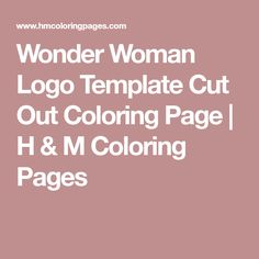 Wonder Woman Logo Template Cut Out Coloring Page   H & M Coloring Pages
