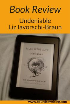 An ARC book review on the young adult dystopian Undeniable, book 3 of the Seven Years Gone series by Liz Iavorschi-Braun.