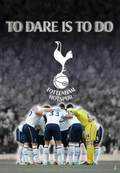 To dare is to do > SPURS <3