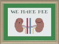 We make pee: nerdy kidney cross-stitch pattern. $3.00, via Etsy.