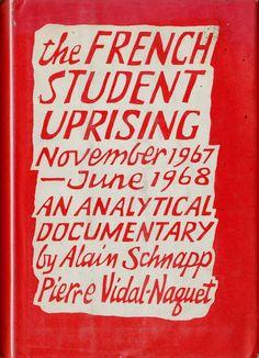 The French Student Uprising November 1967-June 1968