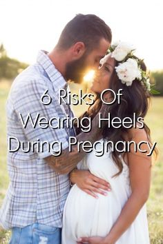 6 Risks Of Wearing Heels During Pregnancy #babies #father #bay