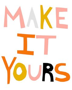 make it yours | ashley goldberg