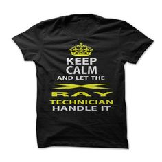 Keep Calm and Let The X Ray Technician Handle It T-Shirts, Hoodies, Sweatshirts, Tee Shirts (19$ ==> Shopping Now!)