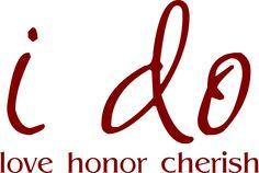"""""""i do...love honor cherish"""" Wall Applique"""