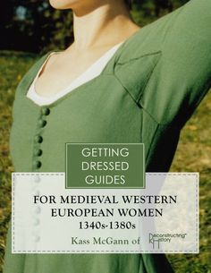 https://reconstructinghistory.com/product/14th-century-womens-getting-dressed-guide/