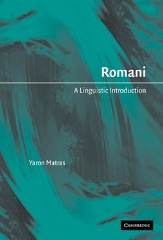 Romani: A Linguistic Introduction by Yaron Matras. $19.83. 306 pages. Publisher: Cambridge University Press; 1 edition (May 31, 1998). Author: Yaron Matras