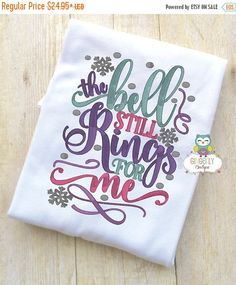 ON SALE The Bell Still Rings for Me Shirt Believe Christmas