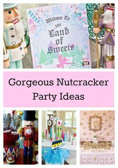 The Nutcracker - party ideas to celebrate your ballerina...