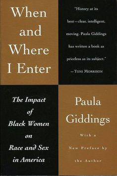 """When and Where I Enter- by Soror Paula Giddings, also the author of, """"In Search of Sisterhood"""""""