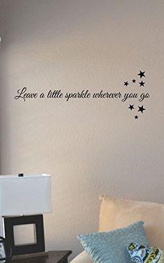 Leave a little sparkle wherever you go Vinyl Wall Art Decal Sticker JS Artworks http://www.amazon.com/dp/B00NP78DG8/ref=cm_sw_r_pi_dp_d8Bjub0VYMZDT