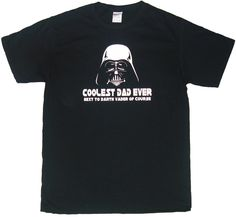 bfca1e82 Coolest Dad Ever Next To Darth Vader Of Course Funny Father's Day T-shirt  Father