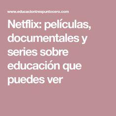 Netflix: películas, documentales y series sobre educación que puedes ver