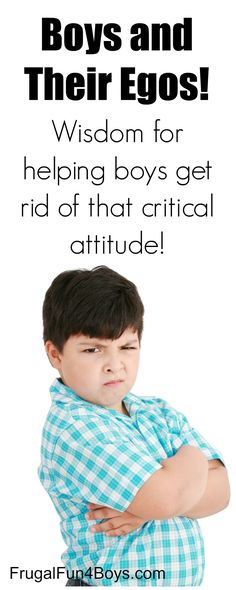 Boys and Their Egos: Wisdom for Helping Boys Replace a Critical Attitude with a Spirit of Encouragement