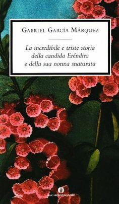 LETTO Gabriel Garcia Marquez - La Incredibile E Triste Storia Della Candida Erendira e della sua Nonna Snaturata