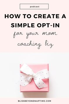 How to Create a Simple Opt-In for Your Mom Coaching Business // Bliss Beyond Nap Time -- Doula Business, Business Tips, Online Business, Starry Eyed, Social Media Tips, Blog Tips, Adulting, Girl Boss, Online Marketing