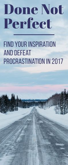 """I want to set the tone for 2017, so I went in search of a word. What I found was the phrase """"Done Not Perfect"""", and it perfectly encapsulates how I want to tackle the new year. Defeating procrastination, building confidence, and getting stuff done is how I want spend my next twelve months. How about you?"""