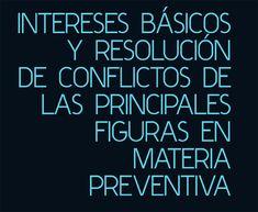 Intereses básicos y resolución de conflictos de las principales figuras en materia preventiva (Libro Gratuito) - Prevencionar, tu portal sobre prevención de riesgos laborales.