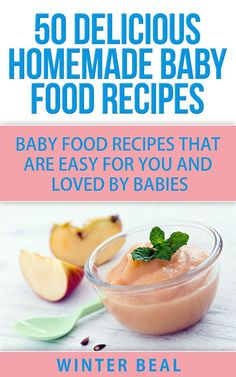 How to make homemade baby cereal homemade baby and babies 50 delicious homemade baby food recipes baby food recipes that are easy for you and forumfinder Choice Image