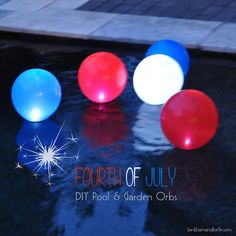 Fourth of July Themed DIY Pool/Garden Orbs
