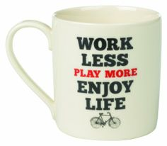 Work Less Play More Enjoy Life Mug