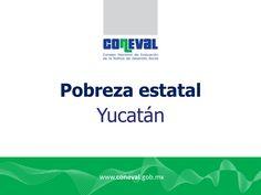¡Conoce las Estadísticas de Pobreza en Yucatán! Informe Preparado por el CONEVAL que Incluye los Indicadores de Pobreza en Yucatán.