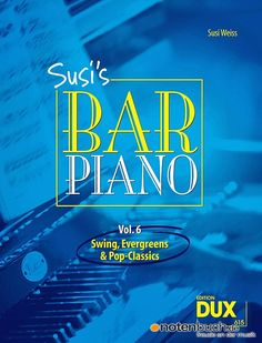 "Der 6te Teil der Susi´s Piano Bar - Reihe. Mit Klassikern wie ""Everybody loves Somebody"" oder ""I Left My Heart in San Francisco "".   Notenbuch.de - Freude an der Musik."