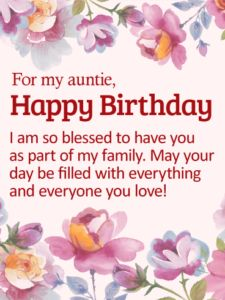 Are You Looking For Some Beautiful Happy Birthday Wishes Aunty We Have Of The Best And Auntie Cards