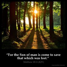 Matthew 18:11  For the Son of man is come to save that which was lost.  Matthew 18:11 (KJV)  from King James Version Bible (KJV Bible) http://ift.tt/1OumV1K  Filed under: Bible Verse Pic Tagged: Bible Bible Verse Bible Verse Image Bible Verse Pic Bible Verse Picture Daily Bible Verse Image King James Bible King James Version KJV KJV Bible KJV Bible Verse Matthew 18:11 Pic Picture Verse         #KingJamesVersion #KingJamesBible #KJVBible #KJV #Bible #BibleVerse #BibleVerseImage…