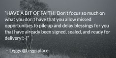 Straight Talk  Im JustSaying  HAVE A BIT OF FAITH!...