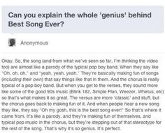 The pure genius behind Best Song Ever. And perfectly put I might add. So hats off to you, and good job for explaining it so well.