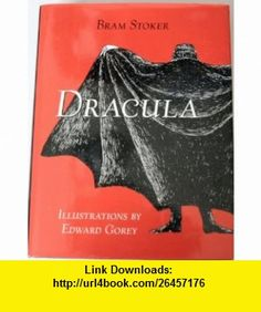 Dracula (9780760702987) Bram Stoker, Edward Gorey , ISBN-10: 0760702985  , ISBN-13: 978-0760702987 ,  , tutorials , pdf , ebook , torrent , downloads , rapidshare , filesonic , hotfile , megaupload , fileserve