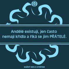 citáty - Andělé existují, jen často nemají Techno, Challenges, Letters, Mood, Motivation, Quotes, Friends, Quotations, Amigos