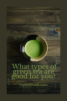 What types of green tea are good for you? If you are a beginner in the pleasure of tasting teas, you can begin to include several types of green tea in your daily life. Not surprising that it is the most consumed in the world.
