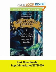 Full Blooded Fantasy (9780689048678) Nancy Farmer, Kai Meyer, Jodi Lynn Anderson, Tony diTerlizzi and Holly Black, J T Petty, Chitra Banerjee Divakaruni, Hilari Bell, D. J. MacHale , ISBN-10: 068904867X  , ISBN-13: 978-0689048678 ,  , tutorials , pdf , ebook , torrent , downloads , rapidshare , filesonic , hotfile , megaupload , fileserve