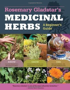 Rosemary Gladstar's Medicinal Herbs: A Beginner's Guide: 33 Healing Herbs to Know, Grow, and Use by Rosemary Gladstar. Amazing book, especially if you grow your own herbs! Herbal Cold Remedies, Natural Home Remedies, Health Remedies, Healing Herbs, Medicinal Plants, Holistic Healing, Natural Medicine, Herbal Medicine, Gardening For Beginners