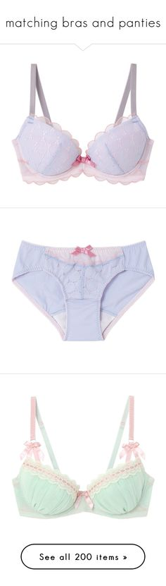 """matching bras and panties"" by babyprincessdarling ❤ liked on Polyvore featuring intimates, underwear, lingerie, undergarments, bras, panties, lingerie bras, underwear panties, lingerie panty and underwear lingerie"
