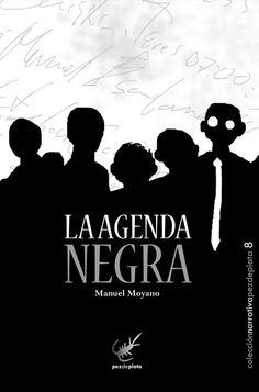 La agenda negra / Manuel Moyano. Una novela negra que se mueve entre las ironía y la acción. MISTERIO, NEGRA. N MOY.man age