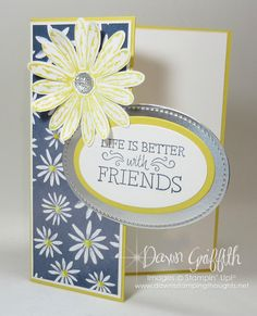 Life is better with friends , Using new goodies on today's card from the new 2017/18 Stampin'Up! annual catalog starting June 1, 2017 more details and to check out the video click on over to my blog . www.DawnsStampingThoughts.net By Dawn Griffith