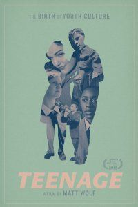 Teenage / a film by Matt Wolf  http://encore.greenvillelibrary.org/iii/encore/record/C__Rb1374393