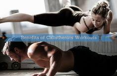 12 Amazing Benefits Of Practicing Calisthenics Workouts