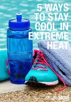 Her are 5 ways to stay cool in the extreme heat.