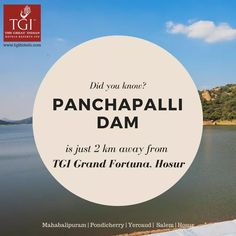 #Didyouknow? The Panchapalli dam is so close to our #hotel #TGI Grand Fortuna #Hosur #thingstodo