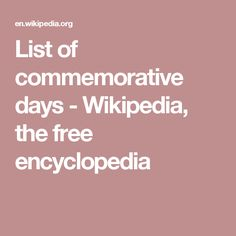 List of commemorative days - Wikipedia, the free encyclopedia