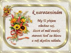 Přání k narozeninám | Chovani.eu Happy Birthday Quotes, Birthday Wishes, Cardmaking, Frame, Cards, Google, Picture Frame, Happy Birthday Captions, Special Birthday Wishes