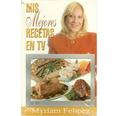 CK 40 Myriam Felipez Mis Mejores Recetas en TV