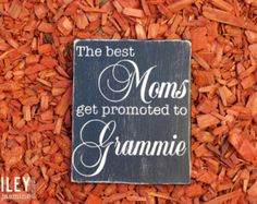 """The Best Moms Get Promoted To Grammie, The Best Moms get Promoted to Grandma, Mother's Day, 9"""" by 11"""", Gift, Wall Art"""