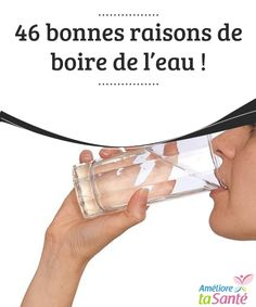 46 reasons to drink water - in French High School French, Learn French, Drinking Water, How To Lose Weight Fast, Smoothies, Nutrition, Health, French Stuff, Sport